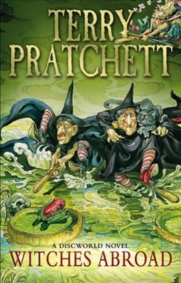 Witches Abroad : (Discworld Novel 12) by Terry Pratchett