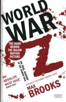 World War Z : An Oral History of the Zombie Wars by Max Brooks