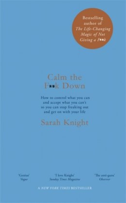 Calm the F**k Down by Sarah Knight