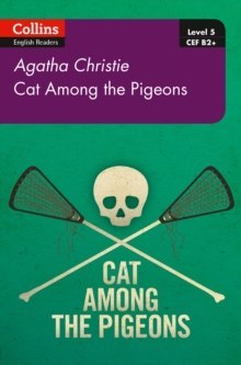 Cat Among Pigeons : B2+ Level 5 by Agatha Christie