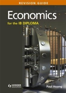 Economics for the IB Diploma Revision Guide : (International Baccalaureate Diploma) by Paul Hoang