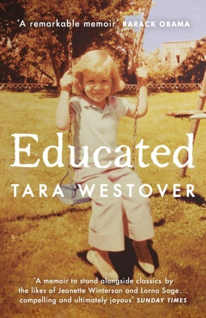 Educated : The Sunday Times and New York Times bestselling memoir by Tara Westover