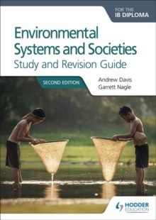 Environmental Systems and Societies for the IB Diploma Study and Revision Guide : Second edition by Andrew Davis, Garrett Nagle