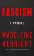 Fascism : A Warning by Madeleine Albright