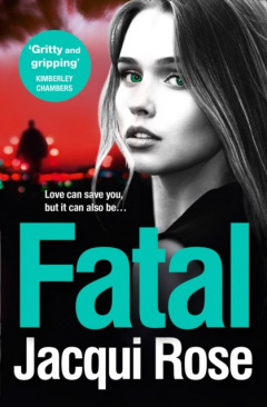 Fatal by Jacqui Rose