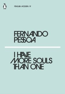 I Have More Souls Than One by Fernando Pessoa