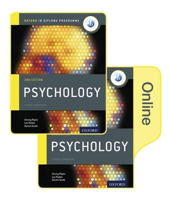 IB Psychology Print and Online Course Book Pack: Oxford IB Diploma Programme by Alexey Popov, Lee Parker, Darren Seath