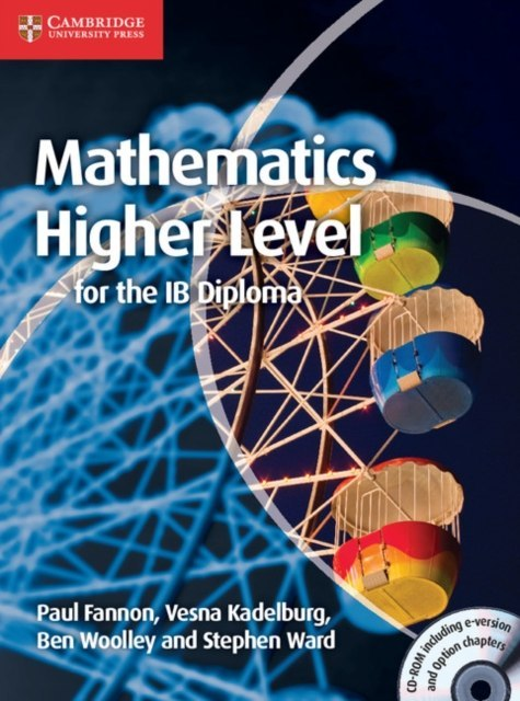 Mathematics for the IB Diploma: Higher Level with CD-ROM by Paul Fannon, Vesna Kadelburg, Ben Woolley, Stephen Ward