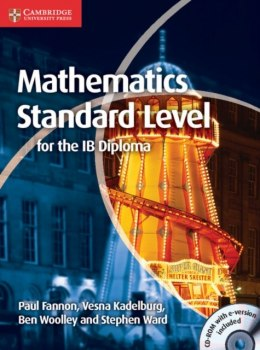 Mathematics for the IB Diploma Standard Level with CD-ROM by Paul Fannon, Vesna Kadelburg, Ben Woolley, Stephen Ward