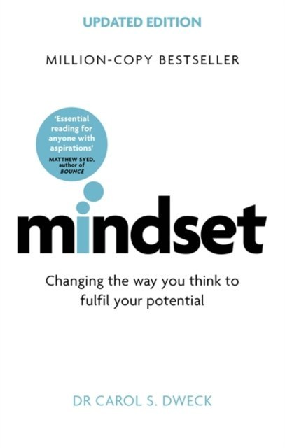 Mindset - Updated Edition : Changing The Way You think To Fulfil Your Potential by Carol Dweck