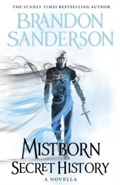 Mistborn: Secret History by Brandon Sanderson