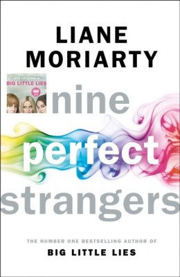 Nine Perfect Strangers : From the bestselling author of Big Little Lies by Liane Moriarty