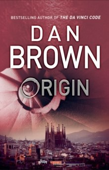 Origin : (Robert Langdon Book 5) by Dan Brown