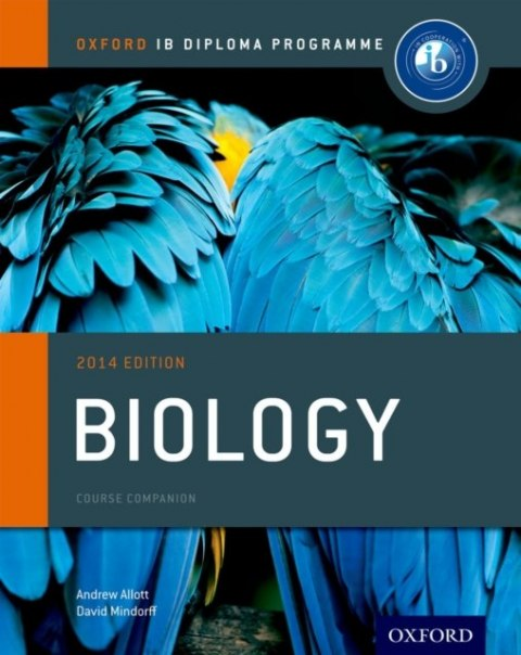Oxford IB Diploma Programme: Biology Course Companion by Andrew Allott, David Mindorff