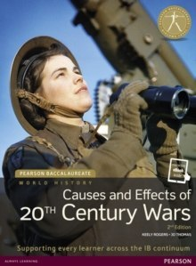 Pearson Baccalaureate: History Causes and Effects of 20th-century Wars 2e bundle by Jo Thomas, Keely Rogers