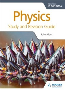 Physics for the IB Diploma Second Edition by John Allum