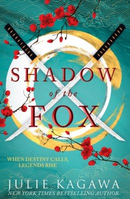 Shadow Of The Fox : A Must Read Mythical New Japanese Adventure from New York Times Bestseller Julie Kagawa