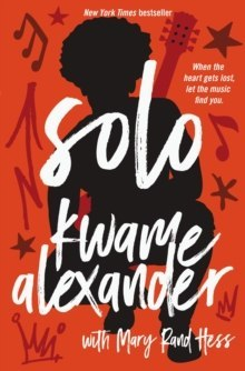 Solo by Kwame Alexander, Mary Rand Hess