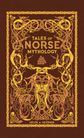 Tales of Norse Mythology (Barnes & Noble Omnibus Leatherbound Classics) by Helen A. Guerber