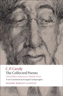 The Collected Poems : With Parallel Greek Text by Constantine P. Cavafy