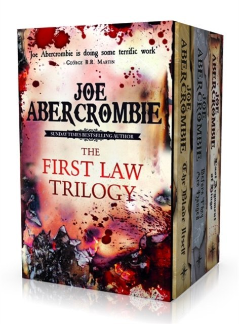 The First Law Trilogy Boxed Set : The Blade Itself, Before They Are Hanged, Last Argument of Kings by Joe Abercrombie