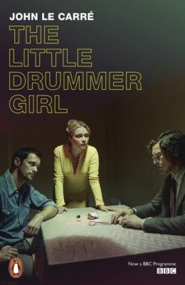The Little Drummer Girl : Now a BBC series by John le Carre