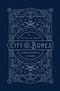 The Mortal Instruments 1: City of Bones by Cassandra Clare