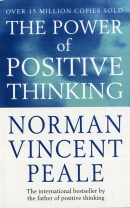 The Power Of Positive Thinking by Dr.Norman Vincent Peale