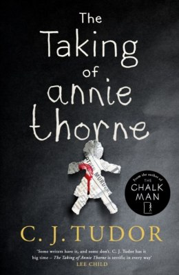 The Taking of Annie Thorne by C.J. Tudor