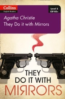 They Do It With Mirrors : B2+ Level 5 by Agatha Christie