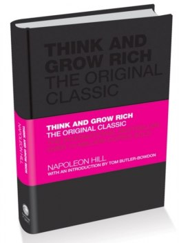 Think and Grow Rich : The Original Classic by Napoleon Hill