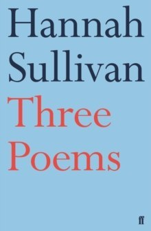 Three Poems by Hannah Sullivan