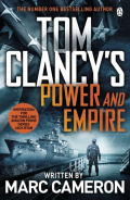 Tom Clancy's Power and Empire : INSPIRATION FOR THE THRILLING AMAZON PRIME SERIES JACK RYAN