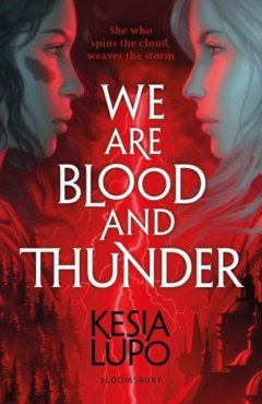 We Are Blood And Thunder by Kesia Lupo