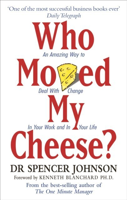 Who Moved My Cheese by Spencer M.D. Johnson