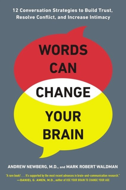 Words Can Change Your Brain by Andrew B. MD Newberg, Mark Robert Waldman
