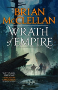 Wrath of Empire : Book Two of Gods of Blood and Powder by Brian McClellan