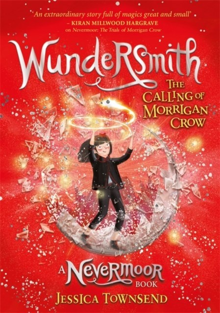 Wundersmith : The Calling of Morrigan Crow Book 2 by Jessica Townsend