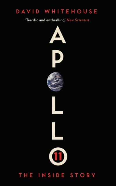 Apollo 11 : The Inside Story by David Whitehouse