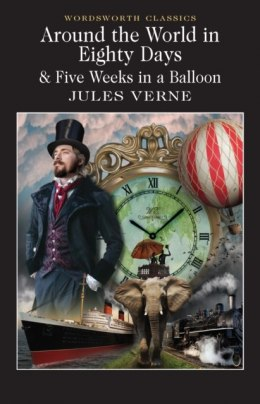 Around the World in 80 Days / Five Weeks in a Balloon by Jules Verne