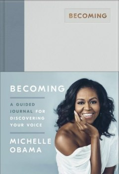 Becoming : A Guided Journal for Discovering Your Voice by Michelle Obama