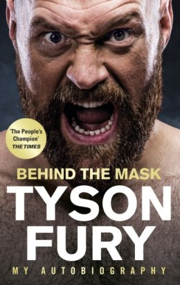 Behind the Mask : My Autobiography by Tyson Fury