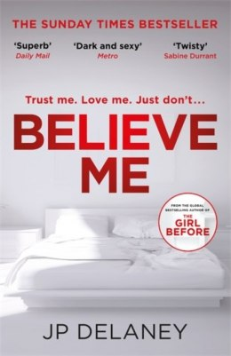 Believe Me by J.P. Delaney