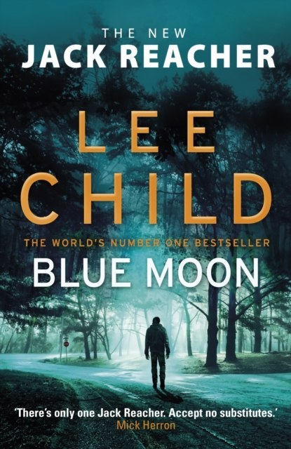 Blue Moon : (Jack Reacher 24) by Lee Child