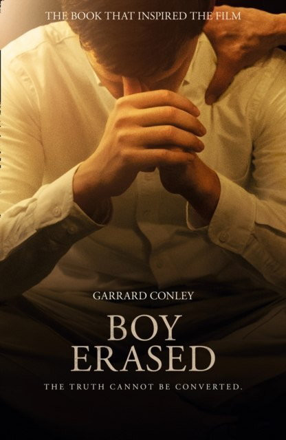 Boy Erased : A Memoir of Identity, Faith and Family by Garrard Conley