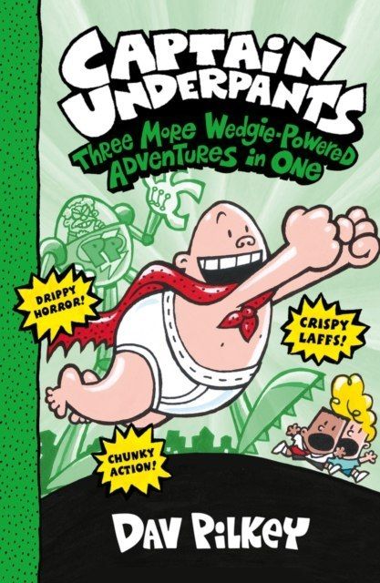 Captain Underpants: Three books in One (Books 4-6) by Dav Pilkey