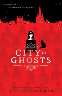 City of Ghosts : 1 by Victoria Schwab