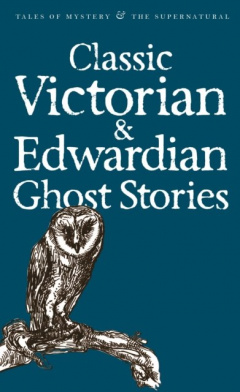 Classic Victorian & Edwardian Ghost Stories by Rex Collings