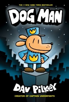 Dog Man : 1 by Dav Pilkey