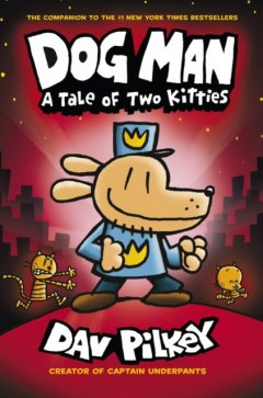 Dog Man : A Tale of Two Kitties Book 3